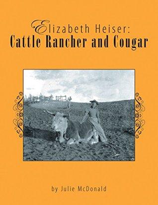 Elizabeth Heiser: Cattle Rancher and Cougar