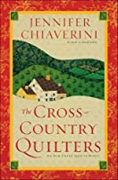 The Cross-Country Quilters (Elm Creek Quilts, #3)