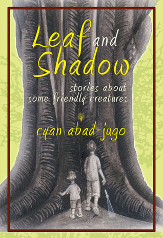 Leaf and Shadow: Stories About Some Friendly Creatures