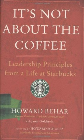 It's Not about the Coffee by Howard Behar