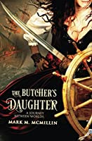 The Butcher's Daughter: A Journey Between Worlds