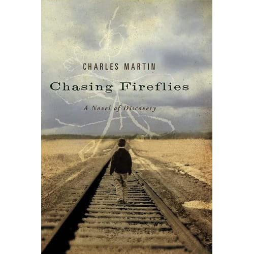 Chasing fireflies a novel of discovery by charles martin fandeluxe Document