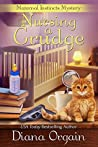 Nursing A Grudge (A Maternal Instincts Mystery Book 4)