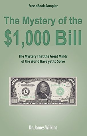 The Mystery of the $1,000 Bill (Free eBook Sampler): The Mystery That the Great Minds of the World Have yet to Solve