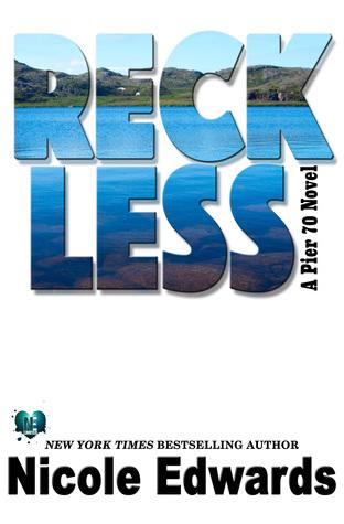 Reckless (Pier 70, #1)