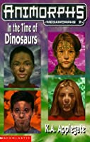 In the Time of Dinosaurs (Megamorphs, #2)