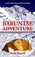 The Baruntse Adventure: A trek and a climb in Eastern Nepal (Footsteps on the Mountain travel diaries)