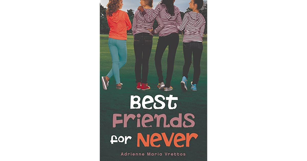 Best friends for never by adrienne maria vrettos fandeluxe Ebook collections