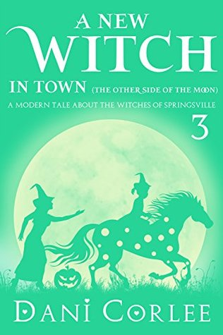 A New Witch in Town (the Other Side of the Moon) (Tale about the Witches of Springsville #3)