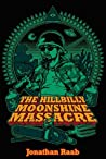 The Hillbilly Moonshine Massacre