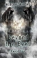 Beyond the Eyes (Beyond the Eyes #1)