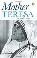 Mother Teresa: The Centenary Edition