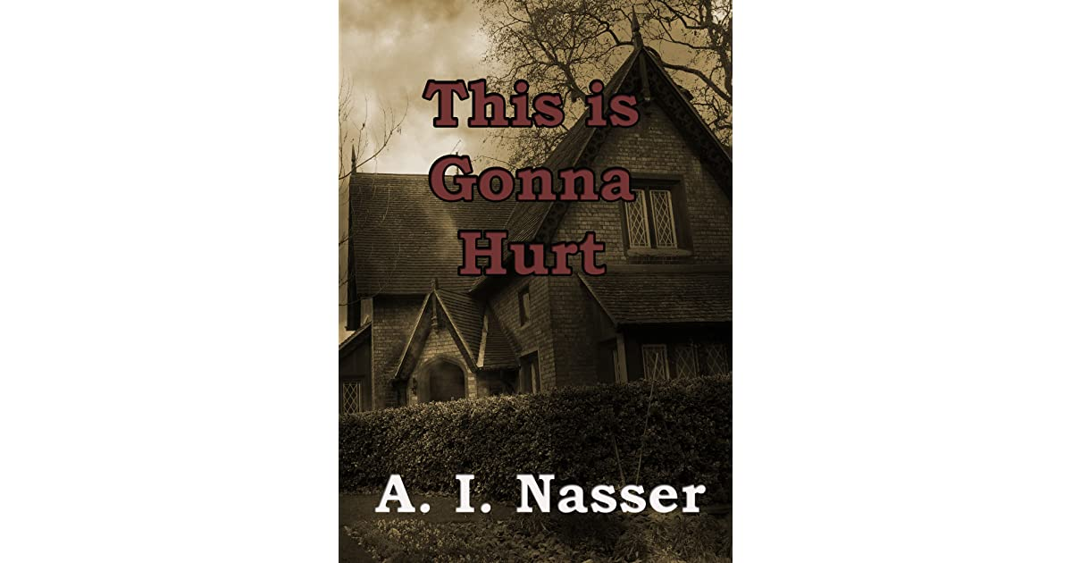 This Is Gonna Hurt By Ai Nasser