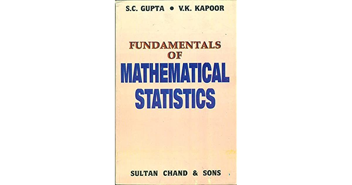 Fundamentals Of Mathematical Statistics By Gupta And Kapoor Pdf