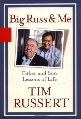 Big Russ and Me Father and Son: Lessons of Life