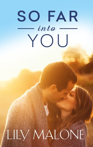 So Far Into You by Lily Malone