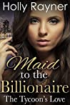 The Tycoon's Love (Maid To The Billionaire #2)