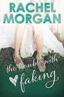 The Trouble with Faking (The Trouble Series Book 3)