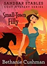 Small Town Filly (Sandbar Stables Cozy Mystery #1)