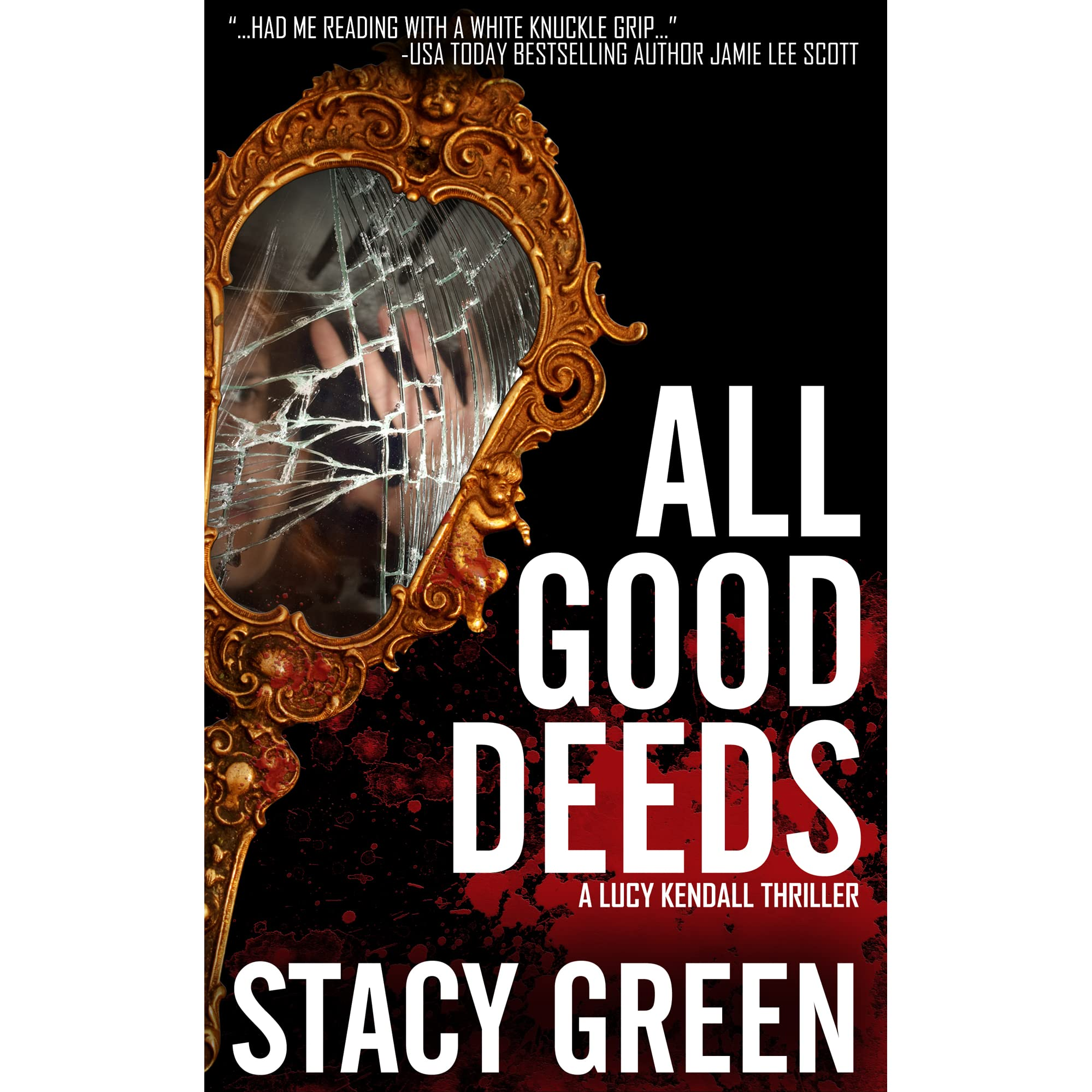 All Good Deeds (lucy Kendall, #1) By Stacy Green — Reviews, Discussion,  Bookclubs, Lists