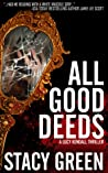 All Good Deeds by Stacy Green