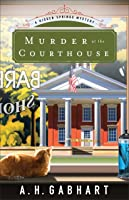 Murder at the Courthouse (Hidden Springs Mysteries #1)