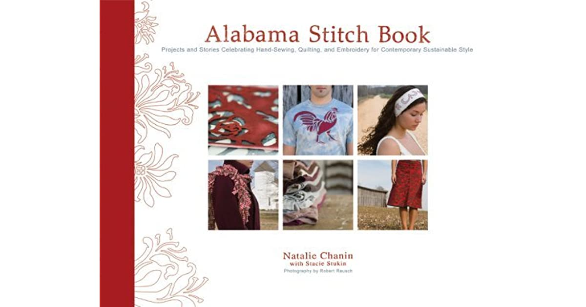Alabama Stitch Book: Projects and Stories Celebrating Hand-Sewing ...