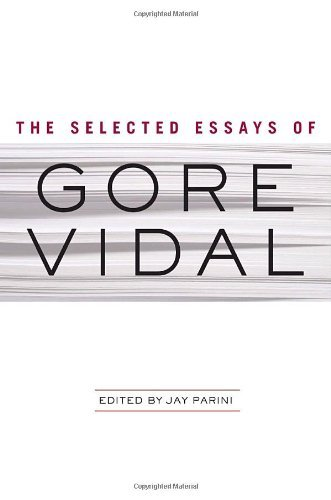 The Selected Essays of Gore Vidal (Vintage International)