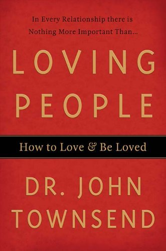 Loving People How to Love and Be loved