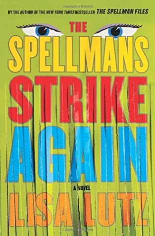 The Spellmans Strike Again by Lisa Lutz