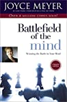Battlefield of the Mind by Joyce Meyer