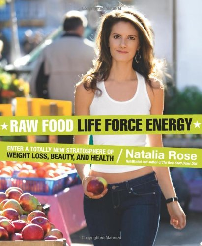 Raw-Food-Life-Force-Energy-Enter-a-Totally-New-Stratosphere-of-Weight-Loss-Beauty-and-Health