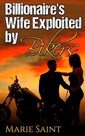 Billionaire's Wife Exploited by Bikers (Bikers and Billionaires Book 1)