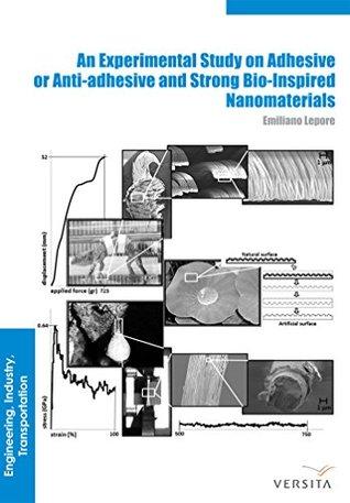 An Experimental Study on Adhesive or Anti-adhesive, Bio-inspired Experimental Nanomaterials Emiliano Lepore, Nicola Pugno