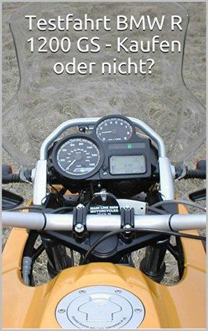 Testfahrt BMW R 1200 GS - Kaufen oder nicht?