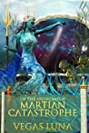 Of the Andromeda Martian Catastrophe by Vegas Luna