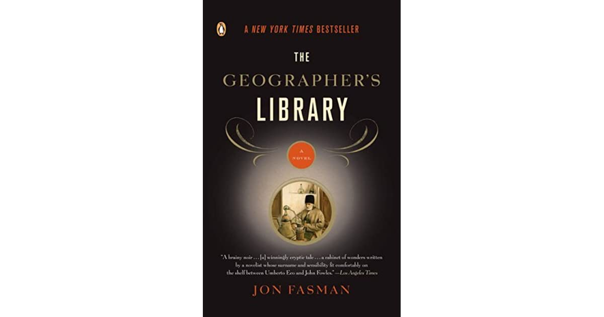 The Geographer\'s Library by Jon Fasman