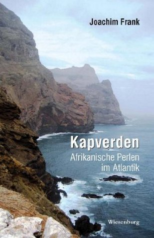 Kapverden - Afrikanische Perlen im Atlantik: Reiseerzählung