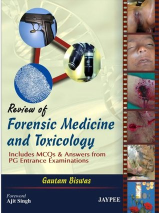 Review Of Forensic Medicine And Toxicology Includes Mcqs Answers From Pg Entrance Examination By Biswas