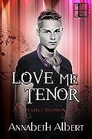 Love Me Tenor (Perfect Harmony, #2)