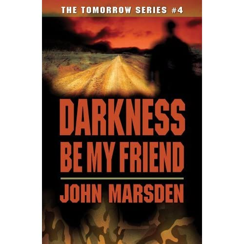A review of darkness be my friend a speculative fiction book by john marsden