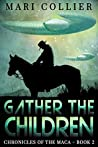 Gather the Children (Chronicles of the Maca, #2)
