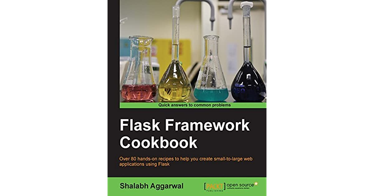 Flask Framework Cookbook by Shalabh Aggarwal