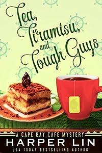 Tea, Tiramisu, and Tough Guys (Cape Bay Cafe Mystery, #2)