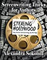 Stealing Hollywood: Story Structure Secrets for Writing Your Best Book