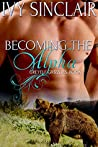 Becoming the Alpha (Greyelf Grizzlies, #2)