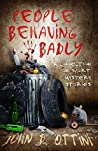 People Behaving Badly: A Collection of Short Mystery Stories