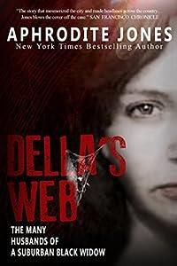 Della's Web: The Many Husbands of a Suburban Black Widow