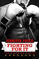 Fighting For It: Ringside 1 (A red-hot boxing romance) (Ringside Series)