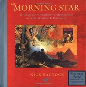 The Morning Star: In Which the Extraordinary Correspondence of Griffin & Sabine is Illuminated (Morning Star Trilogy, #3)